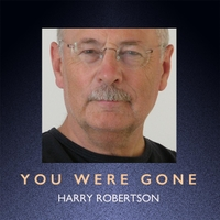 Harry Robertson | You Were Gone