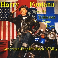 Harry Fontana and the Tennessee Tone Boyz | American-Finnish Rock'a'Billy