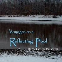 Harry George Pellegrin | Voyages on a Reflecting Pool