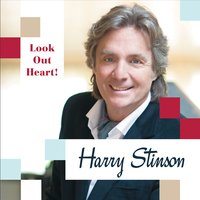 Harry Stinson | Look Out Heart!