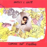 Hartley C. White | Coming Out Fighting