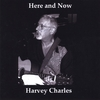 Harvey Charles: Here and Now