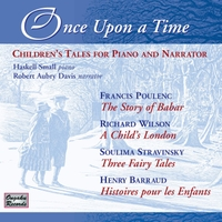 Haskell Small & Robert Aubry Davis | Once Upon a Time: Children's Tales for Piano and Narrator