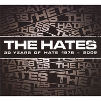 The Hates | 30 Years of Hate 1978-2008