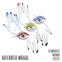 Havania Whaal | Elaborate Minor Crisis