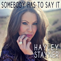 Hayley Stayner | Somebody Has to Say It