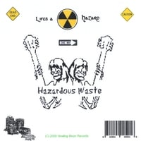 Hazardous Waste | Lifes a Hazard