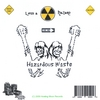 Hazardous Waste: Lifes a Hazard