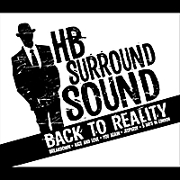 HB Surround Sound | Back to Reality