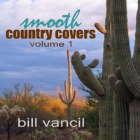 Bill Vancil | Smooth Country Covers, Vol. 1