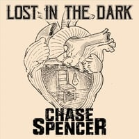 Chase Spencer | Lost in the Dark