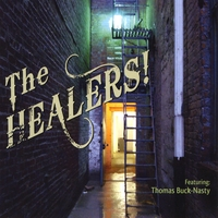 The HEALERS! Featuring Thomas Buck-Nasty | New York City