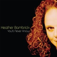 Heather Bambrick | You'll Never Know