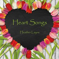 Heather Layne | Heart Songs