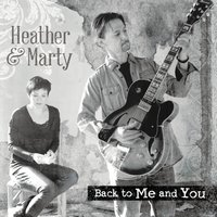 Heather & Marty | Back to Me and You