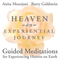 Anita Moorjani & Barry Goldstein | Heaven: An Experiential Journey