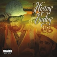 Heavy Dudey | Gettin' It How I Can