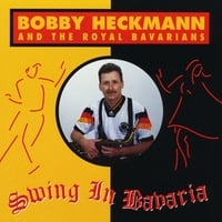 Bobby Heckmann | Swing In Bavaria