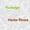 Hector Rivera: Puchunga