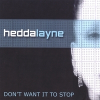 Hedda Layne | Don't Want It To Stop