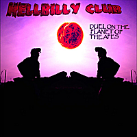 Hellbilly Club | Duel On the Planet of the Apes