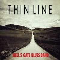 Hell's Gate Blues Band | Thin Line