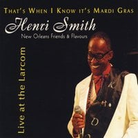Henri Smith & New Orleans Friends & Flavours | That's When I Know It's Mardi Gras