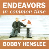 Bobby Henslee | Endeavors in Common Time