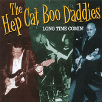The Hep Cat Boo Daddies | Long Time Comin'