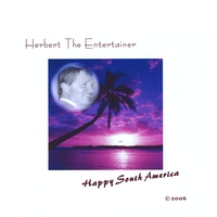 Herbert the Entertainer | Happy South America
