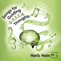 Herb Hein | Songs for Guiding G.R.E.E.N. Thoughts