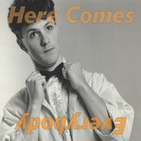 Here Comes Everybody | Everything Is Here: 1986-1992