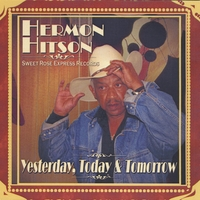 Hermon Hitson | Yesterday Today and Tomorrow
