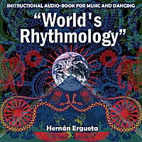 Hernan Ergueta | Instructional Audiobook (World's Rhythmology Vol. 1) [Rhythms From Maqsoum]