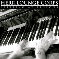 Herr Lounge Corps | Spitting at Pigeons