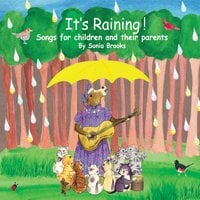 Sonia Brooks | It's Raining! Songs for Children and Their Parents