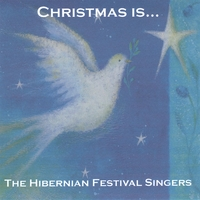 The Hibernian Festival Singers Under The Direction Of Christopher Bilella | Christmas Is...