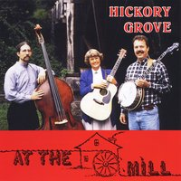 Hickory Grove: At the Mill