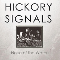 Hickory Signals | Noise of the Waters