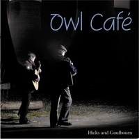Hicks and Goulbourn: Owl Cafe