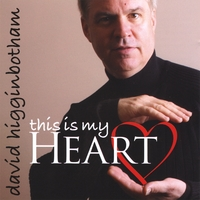 David Higginbotham | This is My Heart
