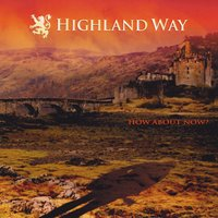 Highland Way | How About Now?