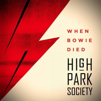 High Park Society | When Bowie Died