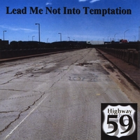 Highway 59 | Lead Me Not Into Temptation