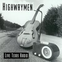 Highwaymen | Live: Texas Radio