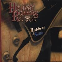 Highway Robbers | Robbers and Swills