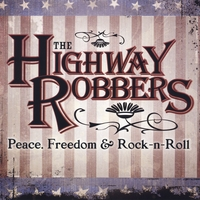 The Highway Robbers | Peace, Freedom, & Rock n Roll