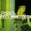 Hilary Scott: Come In, Come IN: LIVE