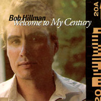 Bob Hillman | Welcome to My Century