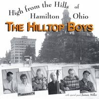 THE HILLTOP BOYS: High From The Hills Of Hamilton Ohio